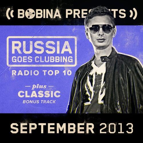Bobina presents Russia Goes Clubbing Radio Top 10 September 2013 von Various Artists