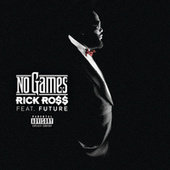 No Games by Rick Ross