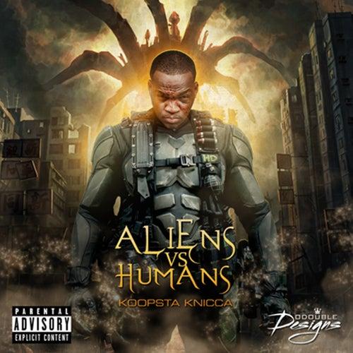 Aliens vs Humans (The Mixtape) von Koopsta Knicca