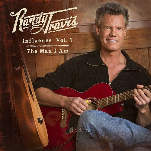 Influence Vol. 1: The Man I Am de Randy Travis