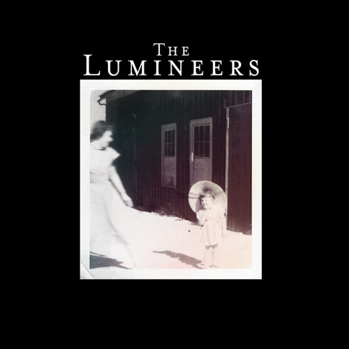 The Lumineers (Deluxe Edition) by The Lumineers