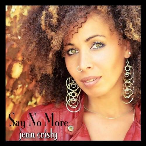 Say No More by Jenn Cristy