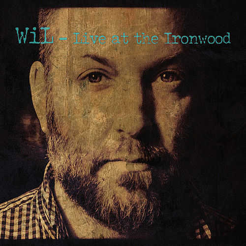Live at the Ironwood by Wil.