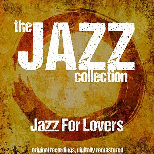 The Jazz Collection: Jazz for Lovers von Various Artists