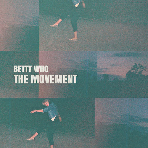 The Movement de Betty Who