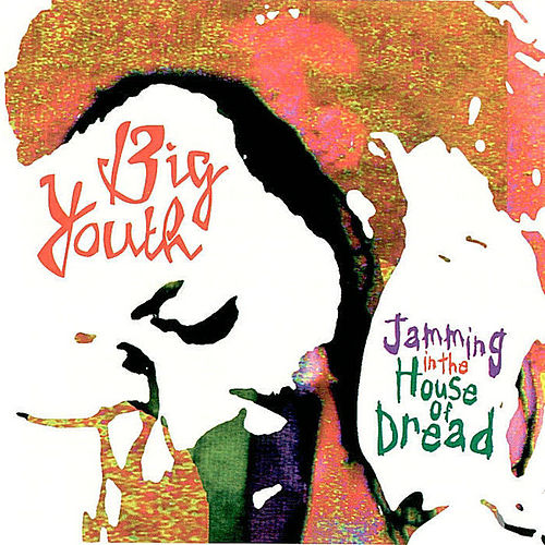 Jamming in the House of Dread by Big Youth