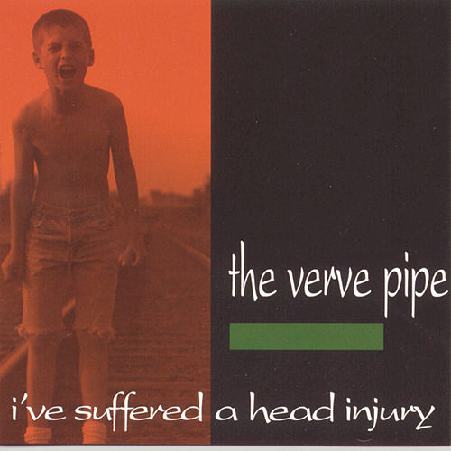 I've Suffered A Head Injury by The Verve Pipe