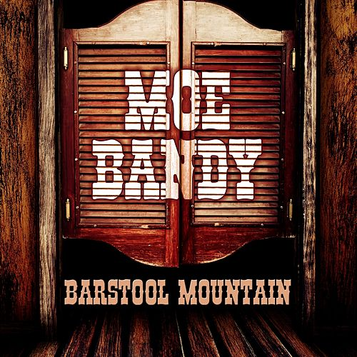 Barstool Mountain de Moe Bandy