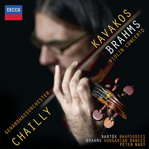 Brahms: Violin Concerto; Hungarian Dances;  Bartók: Rhapsodies von Leonidas Kavakos