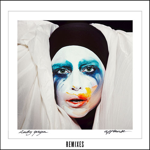 Applause - The Remixes by Lady Gaga