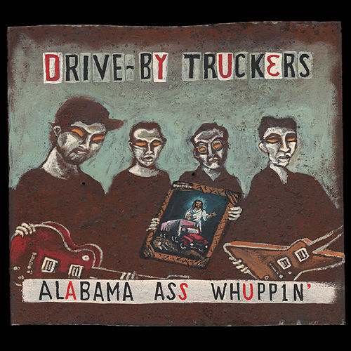 Alabama Ass Whuppin' by Drive-By Truckers