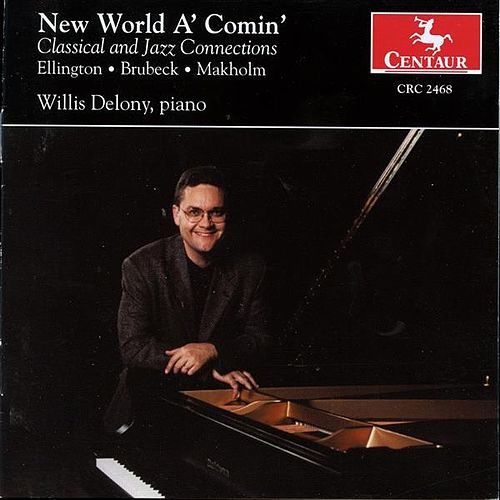 New World A' Comin' by Willis Delony
