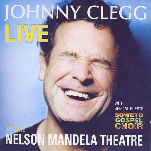 Live at the Nelson Mandela Theatre de Johnny Clegg