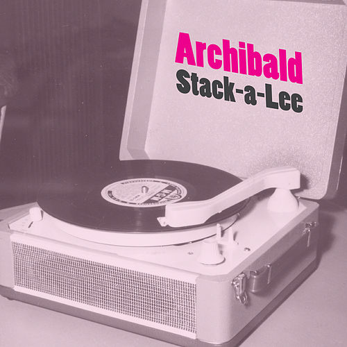 Stack-a-Lee by Archibald
