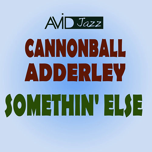 Somethin' Else (Remastered) de Cannonball Adderley