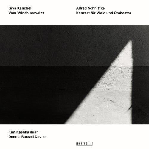 Kancheli: Vom Winde beweint / Schnittke: Konzert für Viola und Orchester by Kim Kashkashian