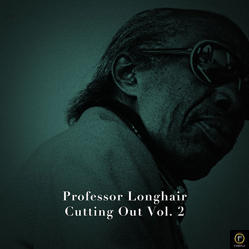 Professor Longhair, Cutting Out Vol. 2 de Professor Longhair