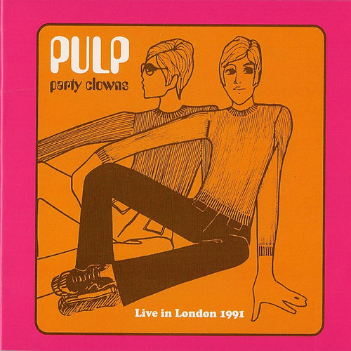 Party Clowns - Live in London 1991 von Pulp