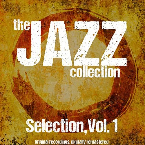 The Jazz Collection: Selection, Vol. 1 von Various Artists