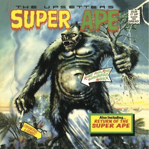Lee 'Scratch' Perry & the Upsetters: Super Ape & Return of the Super Ape de Lee 'Scratch' Perry