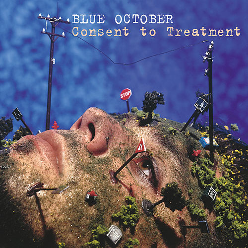 Consent to Treatment by Blue October