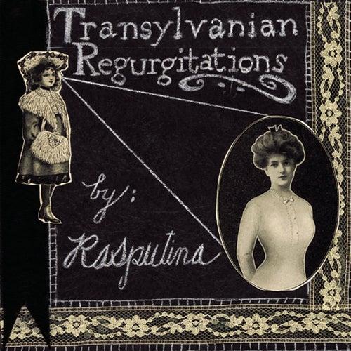 Transylvanian Regurgitations de Rasputina