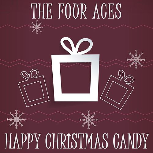 Happy Christmas Candy by Four Aces