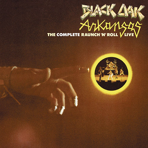 The Complete Raunch 'N' Roll Live di Black Oak Arkansas