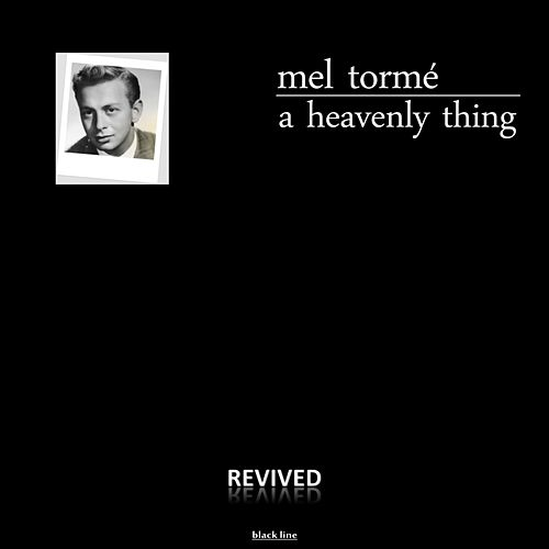 A Heavenly Thing de Mel Tormè