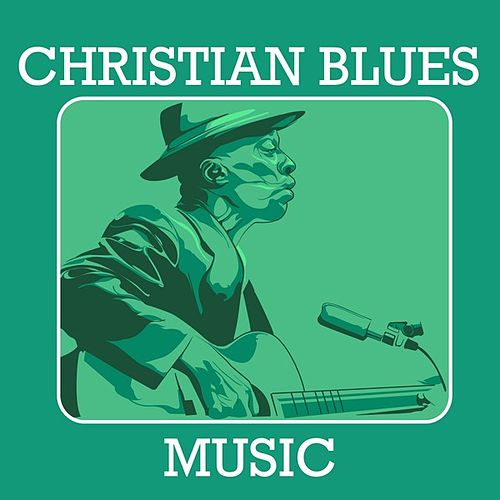 Christian Blues Music by Various Artists