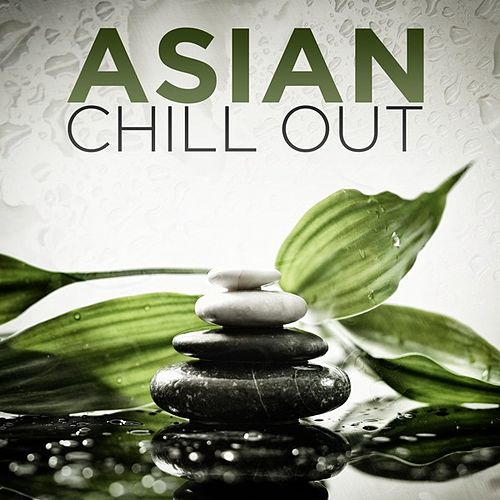 Asian Chill Out by Various Artists