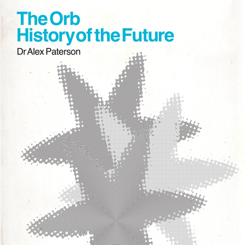 The Orb - History Of The Future von The Orb