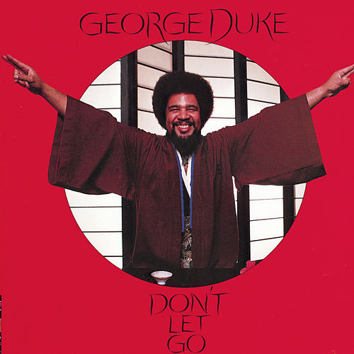 Don't Let Go by George Duke