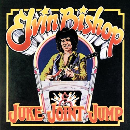Juke Joint Jump by Elvin Bishop