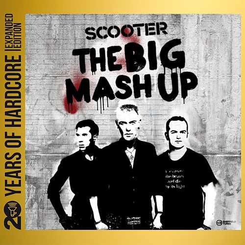 The Big Mash Up (20 Years of Hardcore Expanded Edition) (Remastered) de Scooter