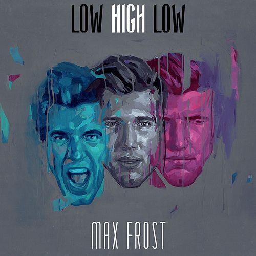 Low High Low by Max Frost