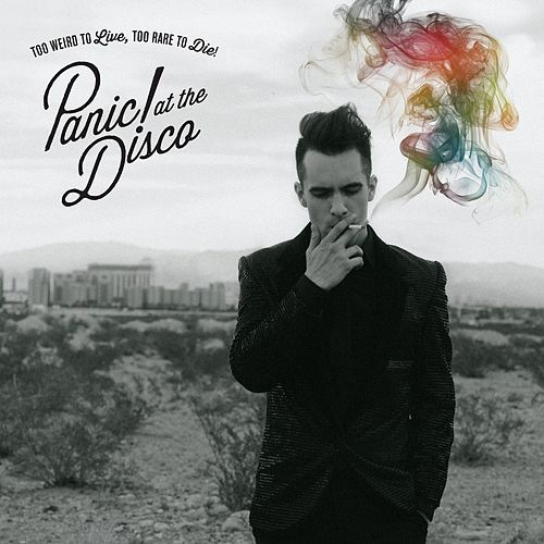 Too Weird To Live, Too Rare To Die! van Panic! at the Disco
