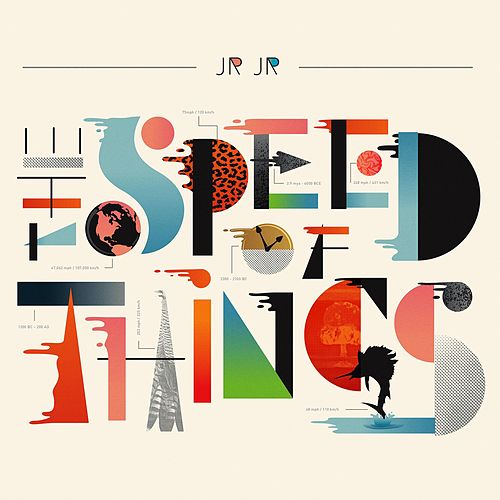 The Speed of Things by JR JR