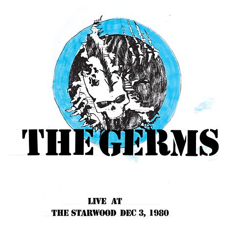 Live At The Starwood Dec 3, 1980 by The Germs