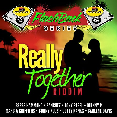 Penthouse Flashback Series: Really Together Riddim by Various Artists