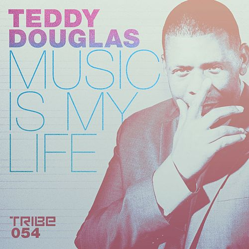 Music is My Life by Teddy Douglas