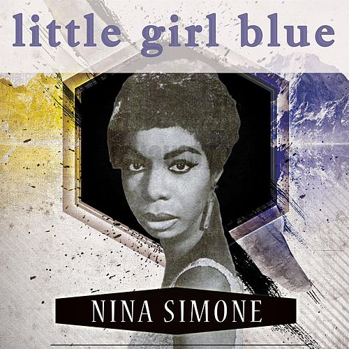 Little Girl Blue by Nina Simone