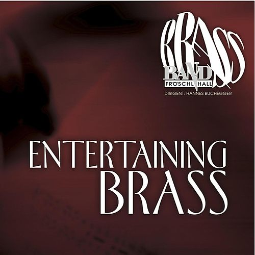 Entertaining Brass by Brass Band Fröschl Hall