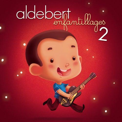 Enfantillages 2 by Aldebert