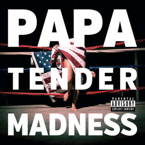 Tender Madness by PAPA