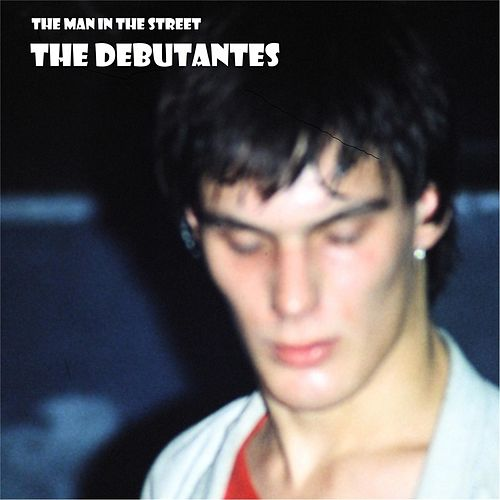 The Man in the Street von The Debutantes