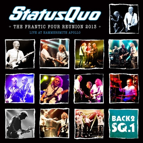 Back2SQ1-The Frantic Four Reunion 2013 (Live At Wembley) by Status Quo