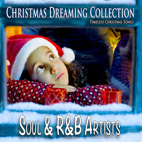 Christmas Dreaming Collection: Soul & R&B Artists (Timeless Christmas Songs) by Various Artists