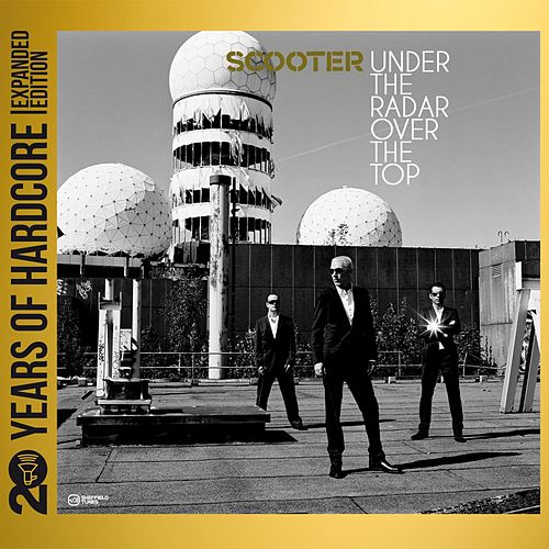 Under the Radar Over the Top (20 Years of Hardcore Expanded Edition) (Remastered) de Scooter