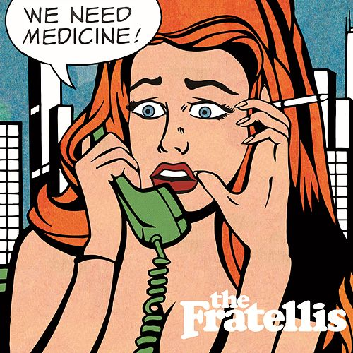 We Need Medicine di The Fratellis